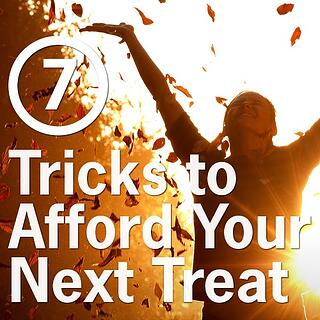 7 Tricks to Afford Your Next Treat