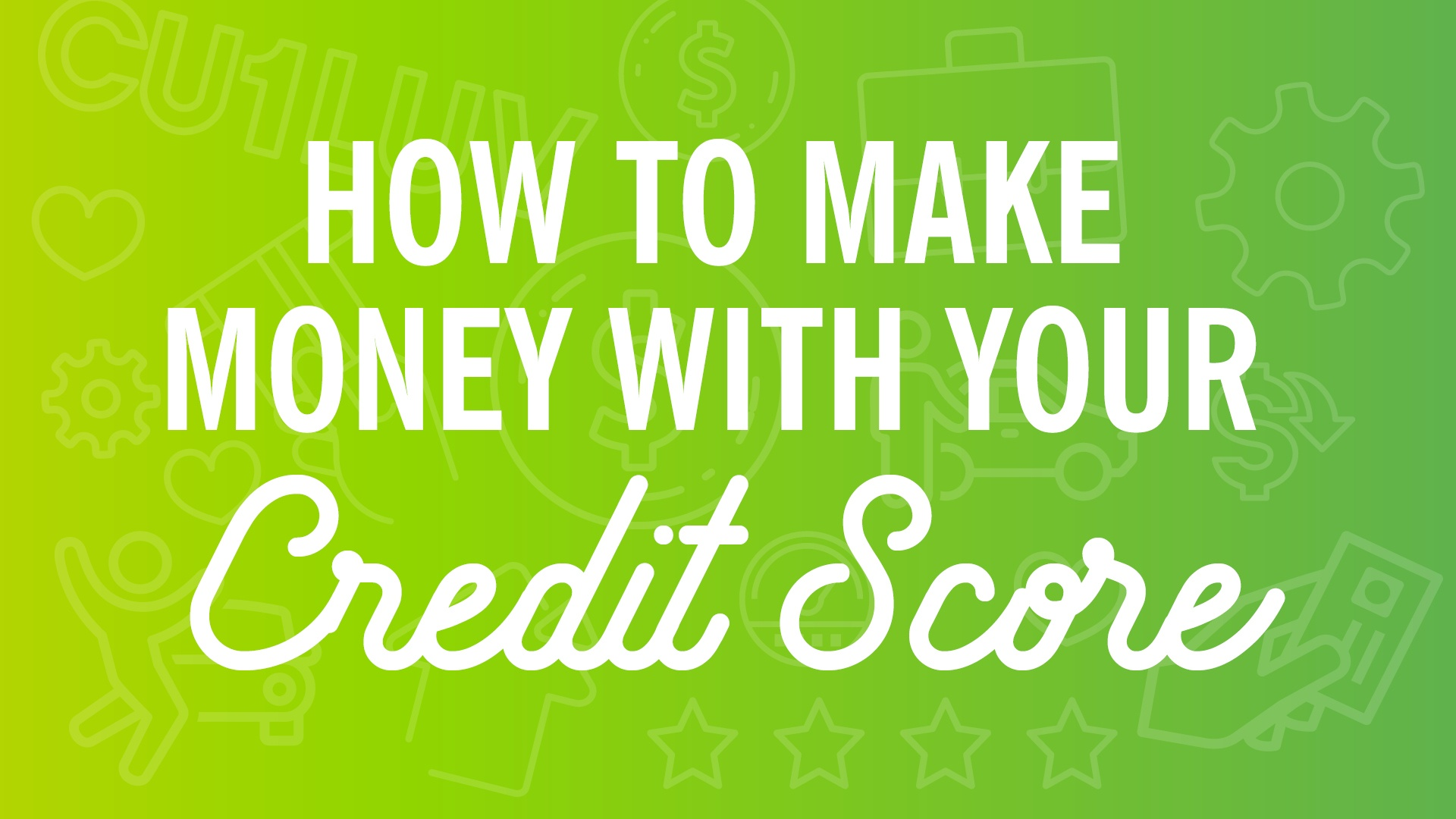 blog-savvymoney-how-to-make-money-with-your-credit-score