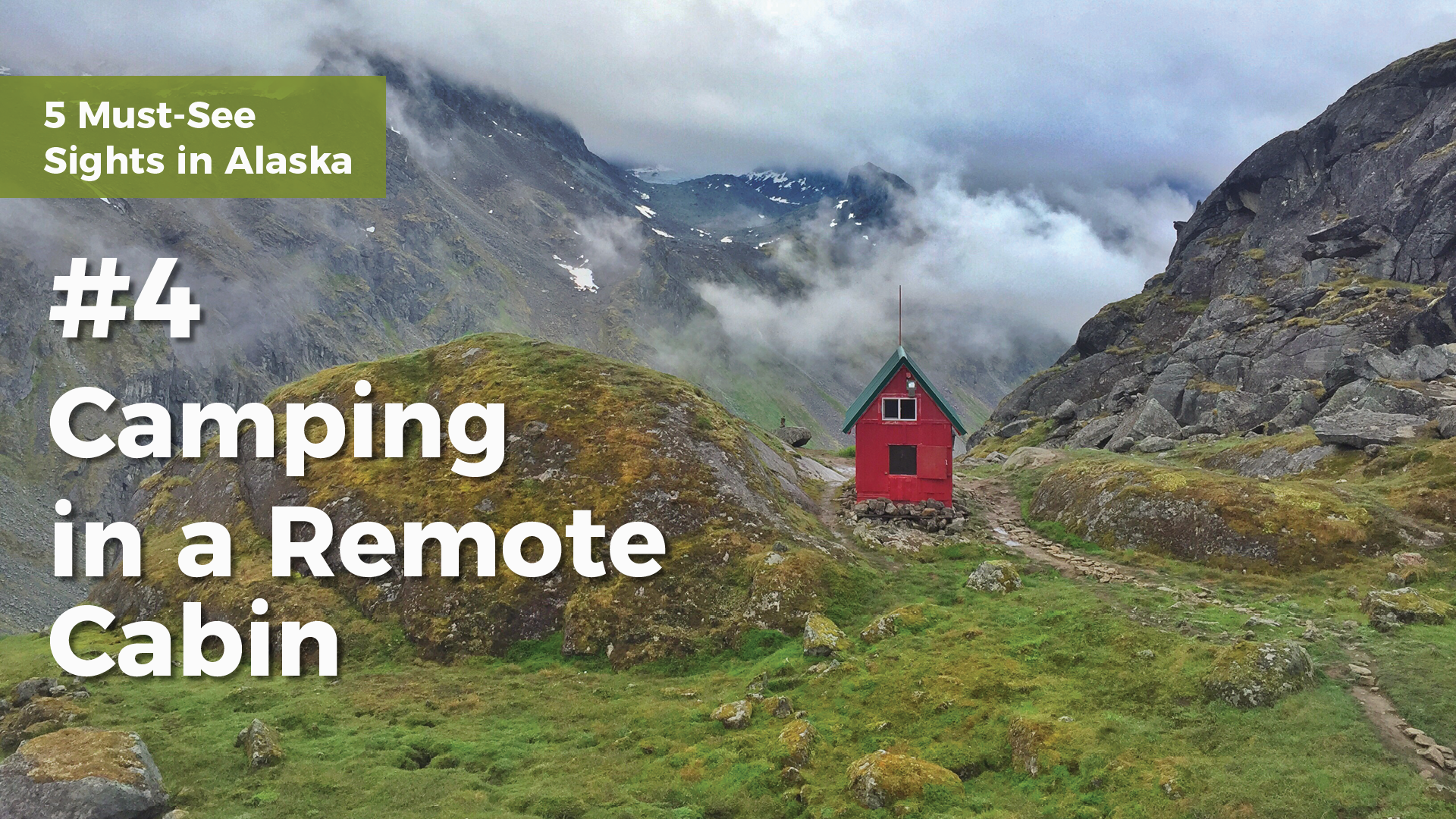 5-must-see-sights-in-alaska-camping-in-a-remote-cabin